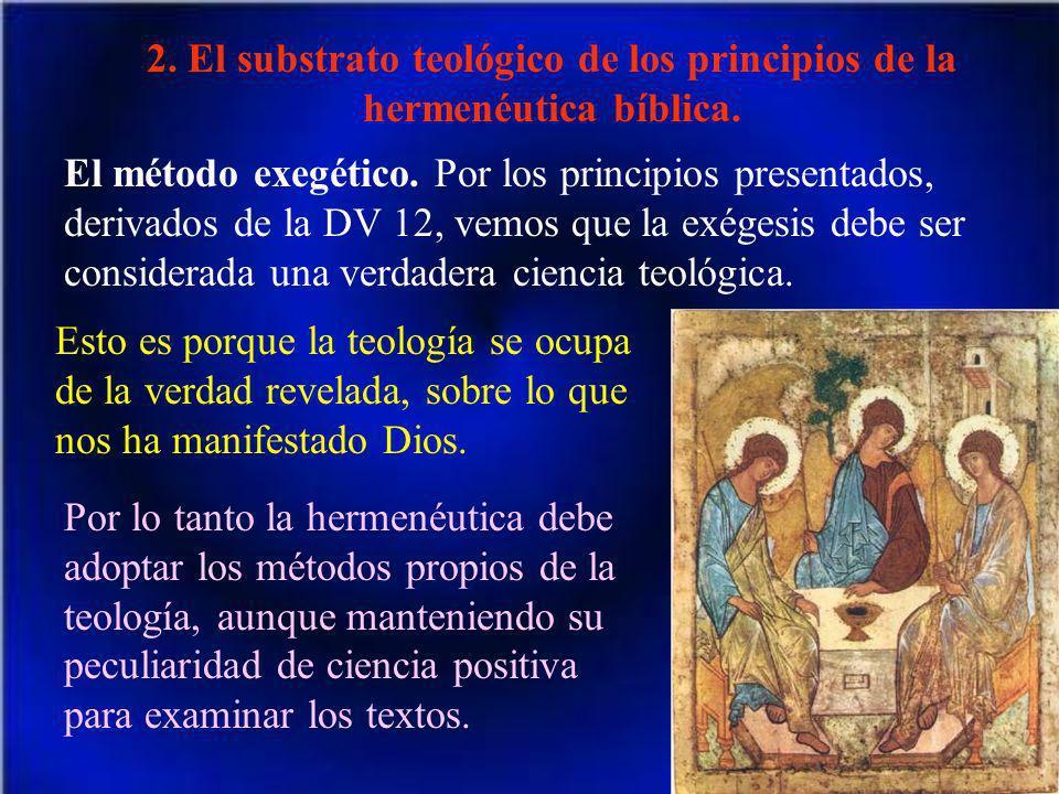 2. El substrato teológico de los principios de la hermenéutica bíblica. El método exegético. Por los principios presentados, derivados de la DV 12, ve