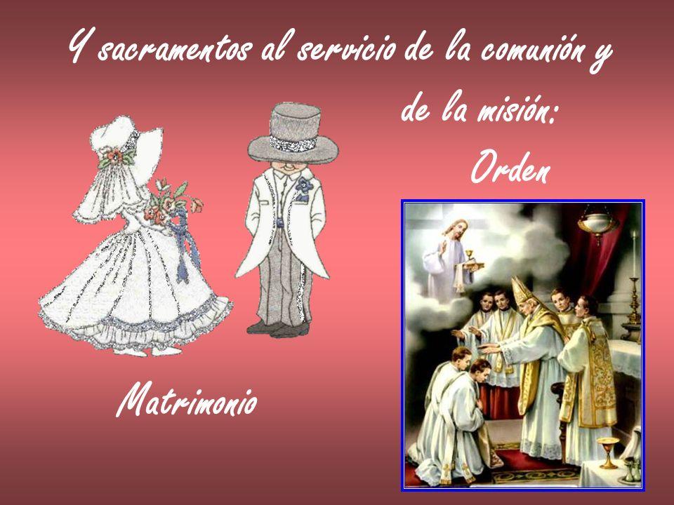 Y sacramentos al servicio de la comunión y de la misión: Orden Matrimonio