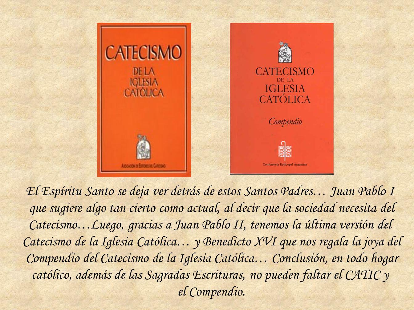 El Espíritu Santo se deja ver detrás de estos Santos Padres… Juan Pablo I que sugiere algo tan cierto como actual, al decir que la sociedad necesita d