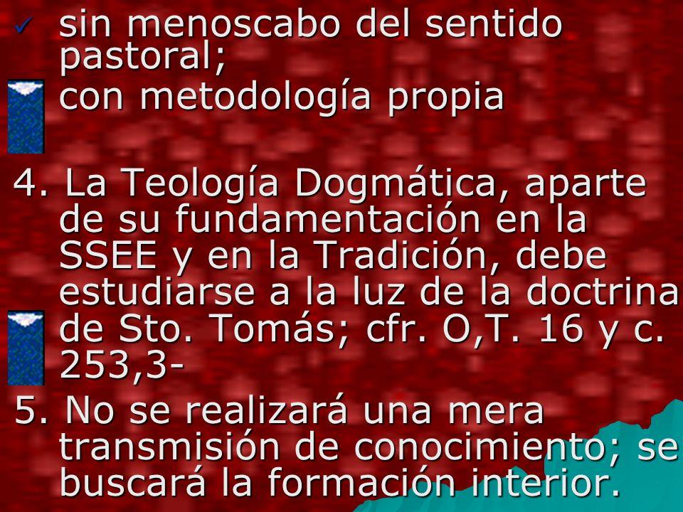 sin menoscabo del sentido pastoral; sin menoscabo del sentido pastoral; con metodología propia con metodología propia 4.