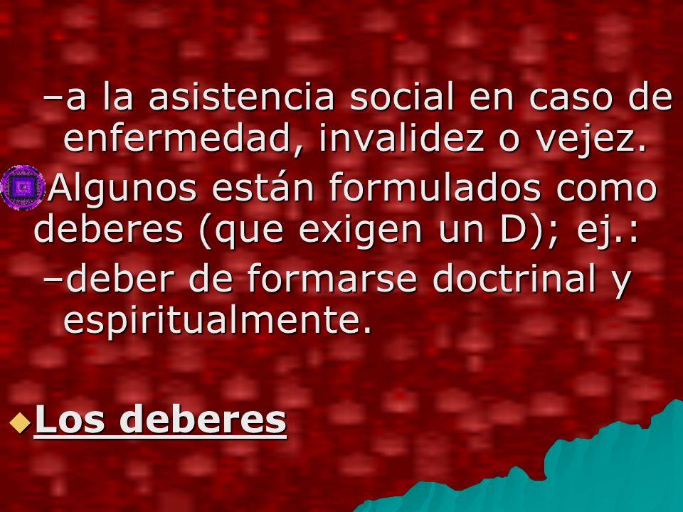 –a la asistencia social en caso de enfermedad, invalidez o vejez.