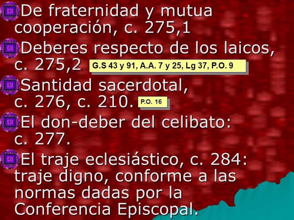 De fraternidad y mutua cooperación, c.275,1 De fraternidad y mutua cooperación, c.