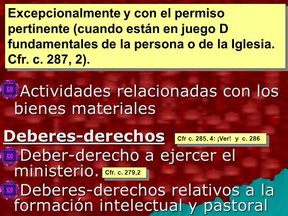 Actividades relacionadas con los bienes materiales Actividades relacionadas con los bienes materialesDeberes-derechos Deber-derecho a ejercer el ministerio.