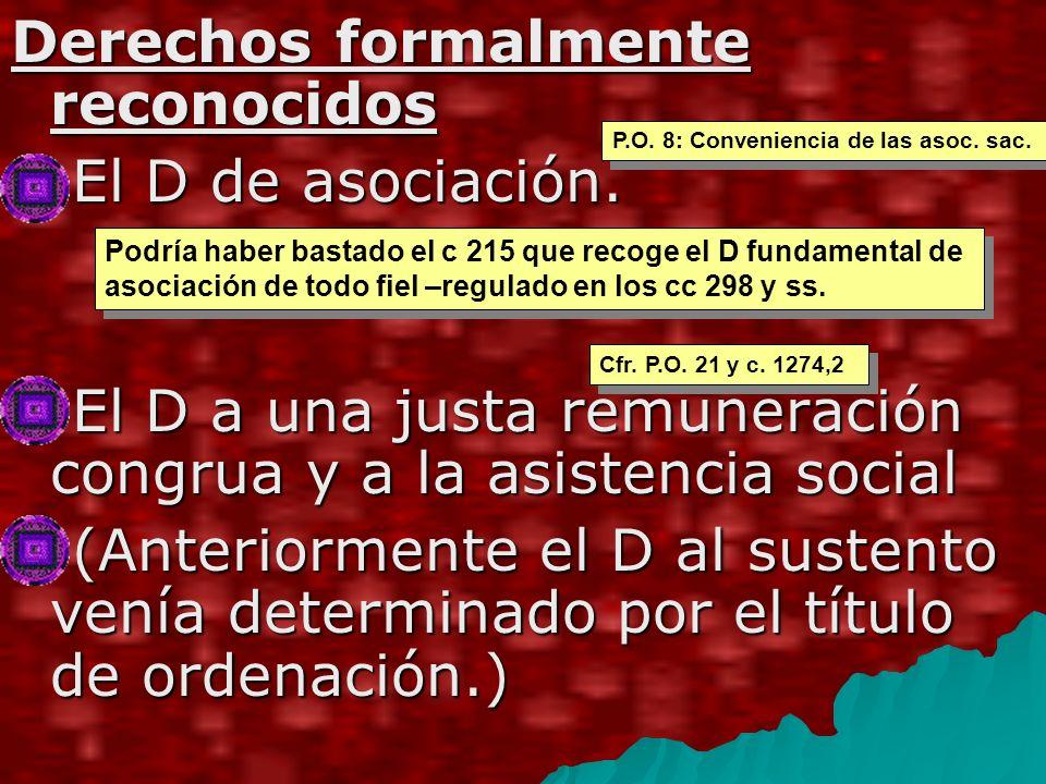 Derechos formalmente reconocidos El D de asociación.