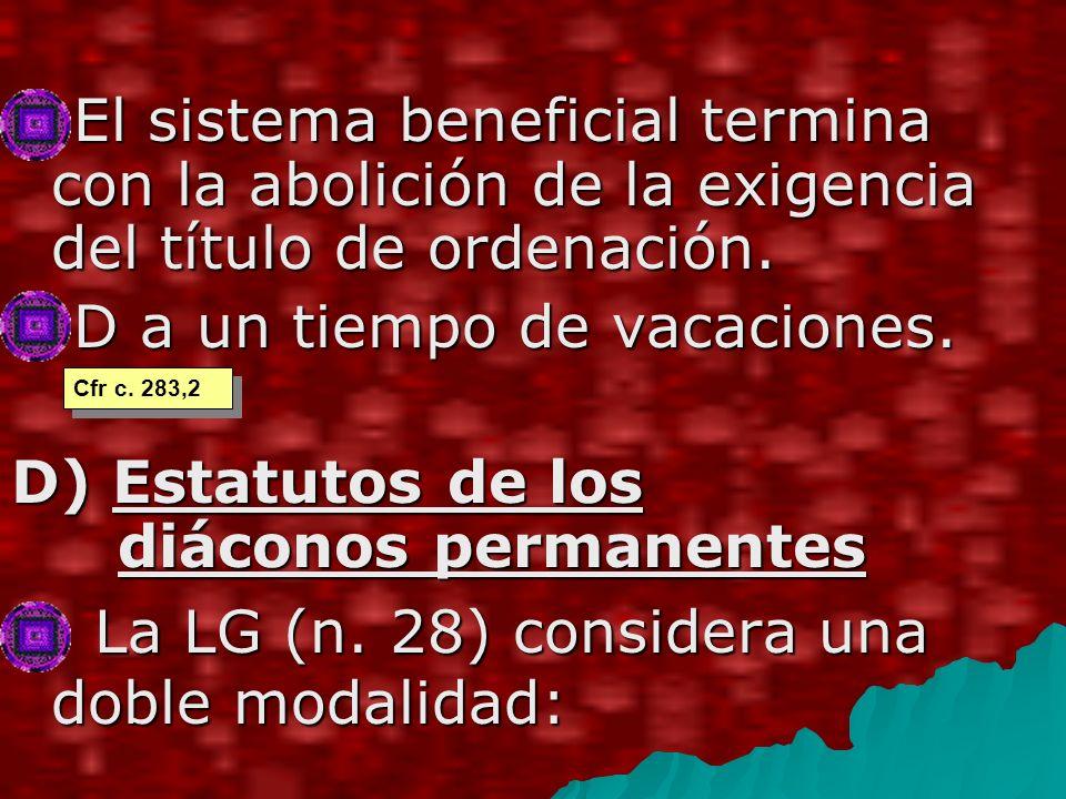 El sistema beneficial termina con la abolición de la exigencia del título de ordenación.