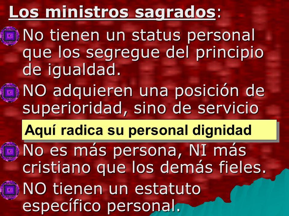 Los ministros sagrados: Los ministros sagrados: No tienen un status personal que los segregue del principio de igualdad.