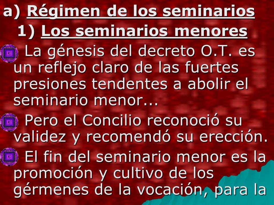 a) Régimen de los seminarios 1) Los seminarios menores La génesis del decreto O.T.