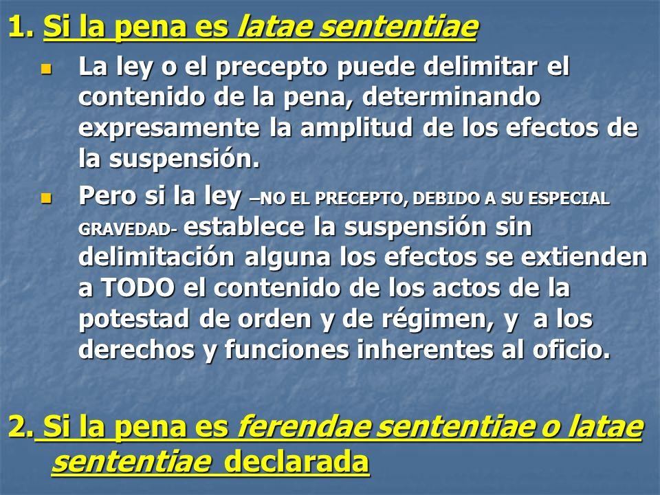 1. Si la pena es latae sententiae La ley o el precepto puede delimitar el contenido de la pena, determinando expresamente la amplitud de los efectos d