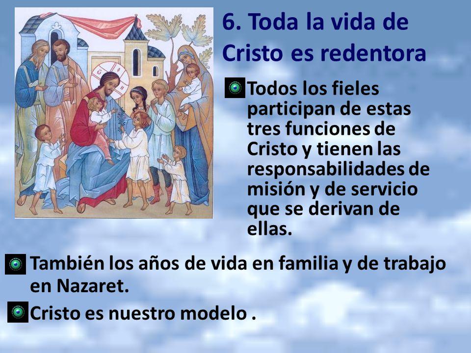 Todos los fieles participan de estas tres funciones de Cristo y tienen las responsabilidades de misión y de servicio que se derivan de ellas. 6. Toda