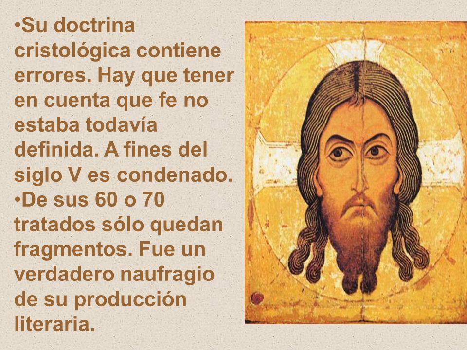Su doctrina cristológica contiene errores. Hay que tener en cuenta que fe no estaba todavía definida. A fines del siglo V es condenado. De sus 60 o 70
