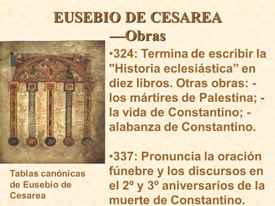 EUSEBIO DE CESAREA Obras 324: Termina de escribir la