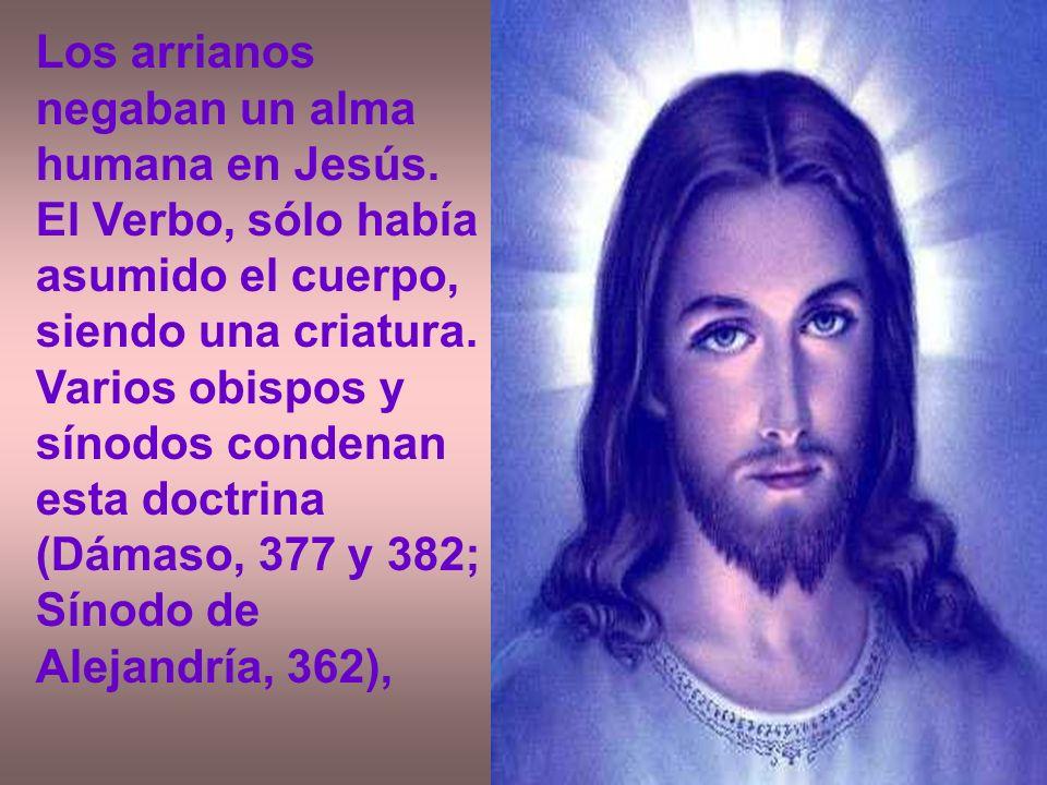 Los arrianos negaban un alma humana en Jesús.