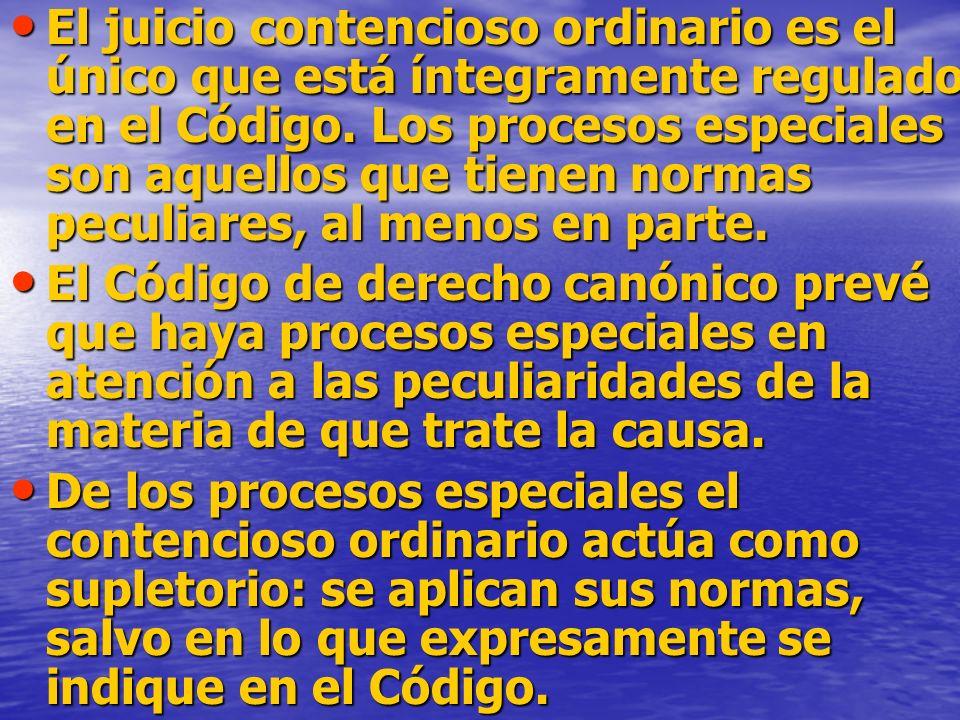 El juicio contencioso ordinario es el único que está íntegramente regulado en el Código.
