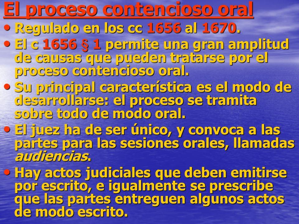 ¿Qué causas se pueden llevar al proceso contencioso oral.