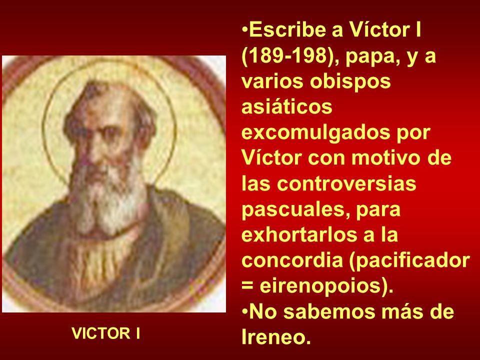 Escribe a Víctor I (189-198), papa, y a varios obispos asiáticos excomulgados por Víctor con motivo de las controversias pascuales, para exhortarlos a