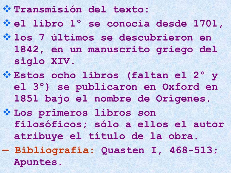 Transmisión del texto: el libro 1º se conocía desde 1701, los 7 últimos se descubrieron en 1842, en un manuscrito griego del siglo XIV. Estos ocho lib