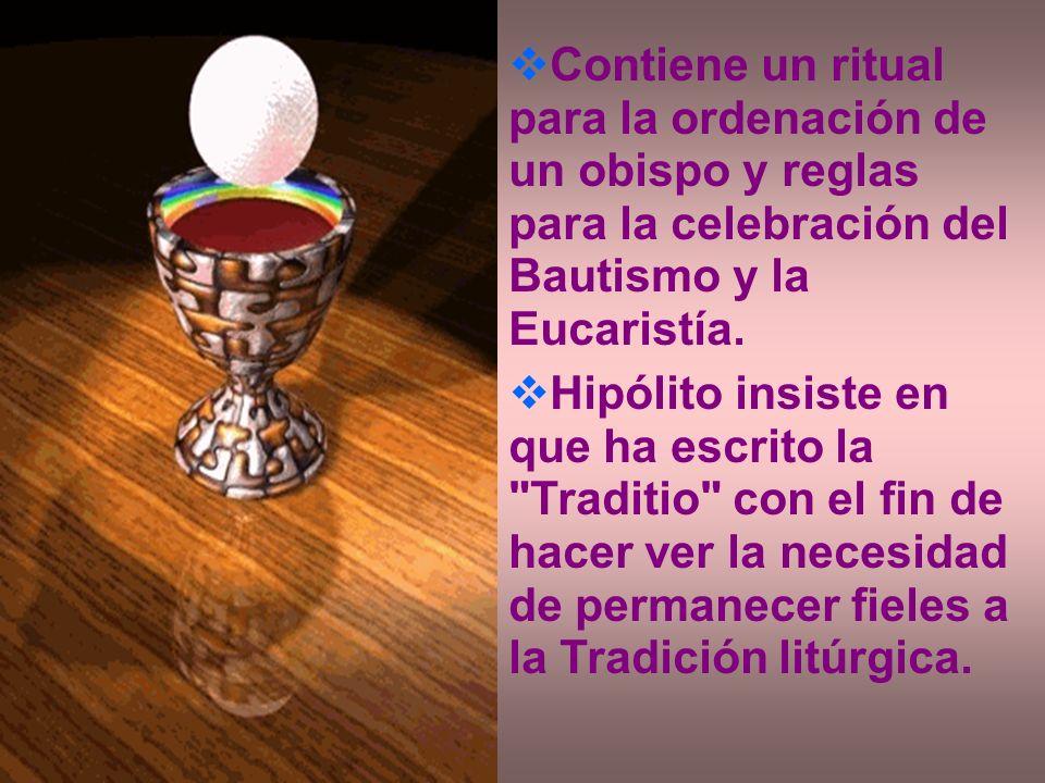 Contiene un ritual para la ordenación de un obispo y reglas para la celebración del Bautismo y la Eucaristía. Hipólito insiste en que ha escrito la