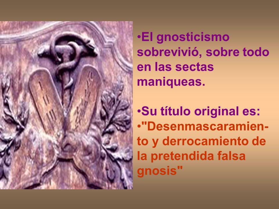 El gnosticismo sobrevivió, sobre todo en las sectas maniqueas. Su título original es: