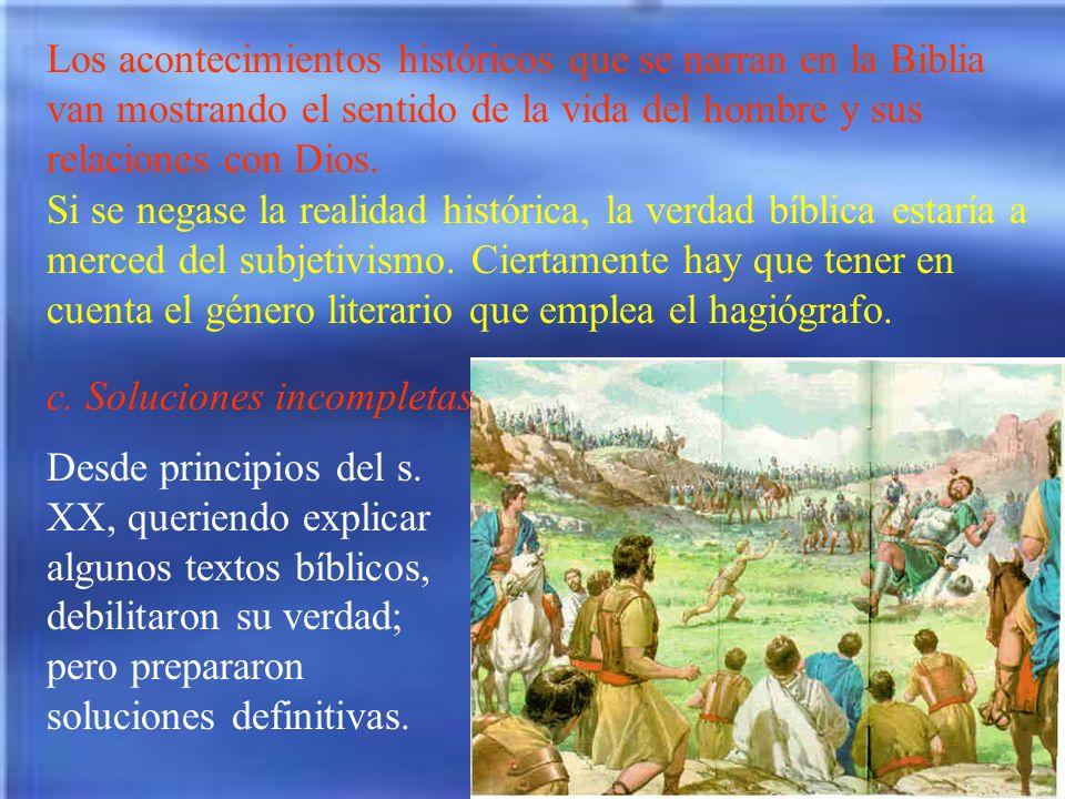 Los acontecimientos históricos que se narran en la Biblia van mostrando el sentido de la vida del hombre y sus relaciones con Dios. Si se negase la re