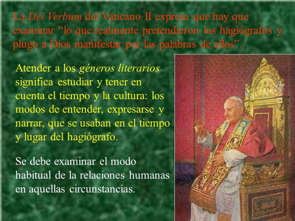 La Dei Verbum del Vaticano II expresa que hay que examinar lo que realmente pretendieron los hagiógrafos y plugo a Dios manifestar por las palabras de