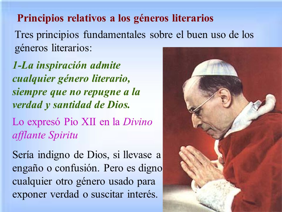 Principios relativos a los géneros literarios Tres principios fundamentales sobre el buen uso de los géneros literarios: 1-La inspiración admite cualq