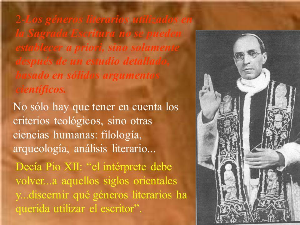 2-Los géneros literarios utilizados en la Sagrada Escritura no se pueden establecer a priori, sino solamente después de un estudio detallado, basado e