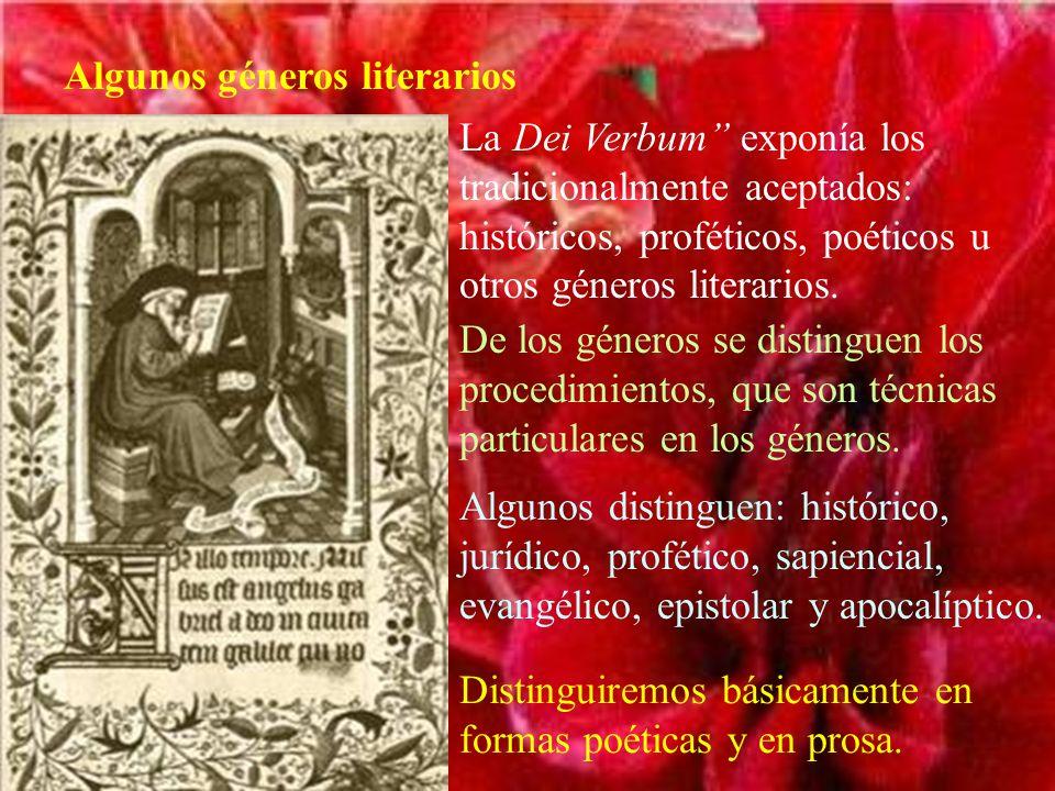 Algunos géneros literarios La Dei Verbum exponía los tradicionalmente aceptados: históricos, proféticos, poéticos u otros géneros literarios. De los g
