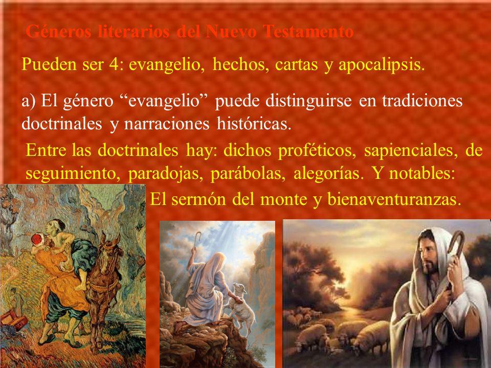 Géneros literarios del Nuevo Testamento Pueden ser 4: evangelio, hechos, cartas y apocalipsis. a) El género evangelio puede distinguirse en tradicione