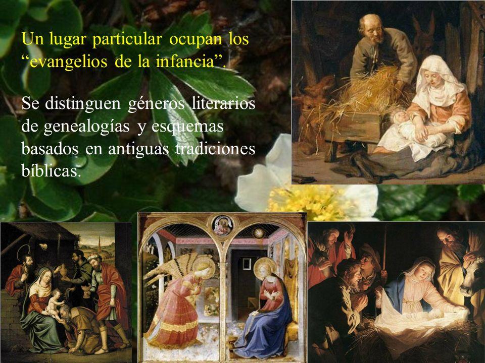 Un lugar particular ocupan los evangelios de la infancia. Se distinguen géneros literarios de genealogías y esquemas basados en antiguas tradiciones b