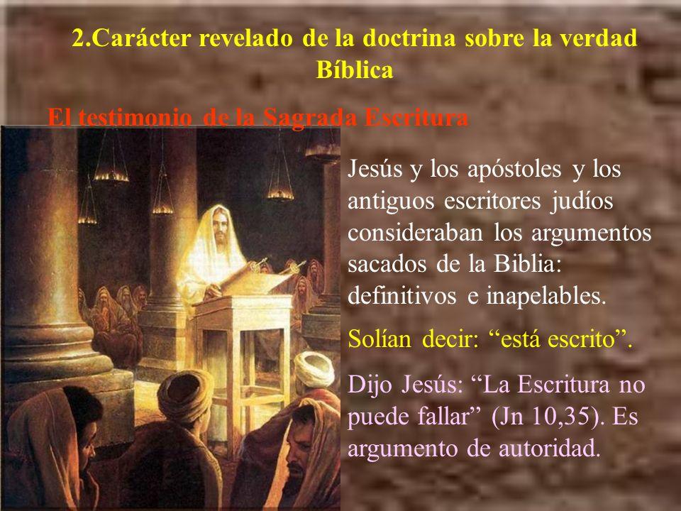 2.Carácter revelado de la doctrina sobre la verdad Bíblica El testimonio de la Sagrada Escritura Jesús y los apóstoles y los antiguos escritores judío