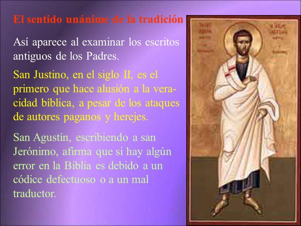 El sentido unánime de la tradición Así aparece al examinar los escritos antiguos de los Padres. San Justino, en el siglo II, es el primero que hace al