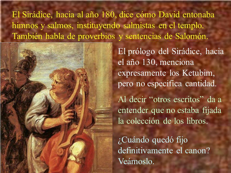 El Sirádice, hacia al año 180, dice cómo David entonaba himnos y salmos, instituyendo salmistas en el templo. También habla de proverbios y sentencias