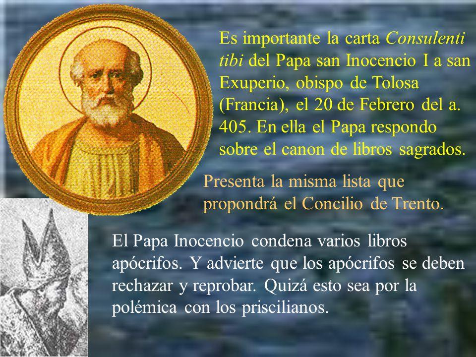 Es importante la carta Consulenti tibi del Papa san Inocencio I a san Exuperio, obispo de Tolosa (Francia), el 20 de Febrero del a. 405. En ella el Pa