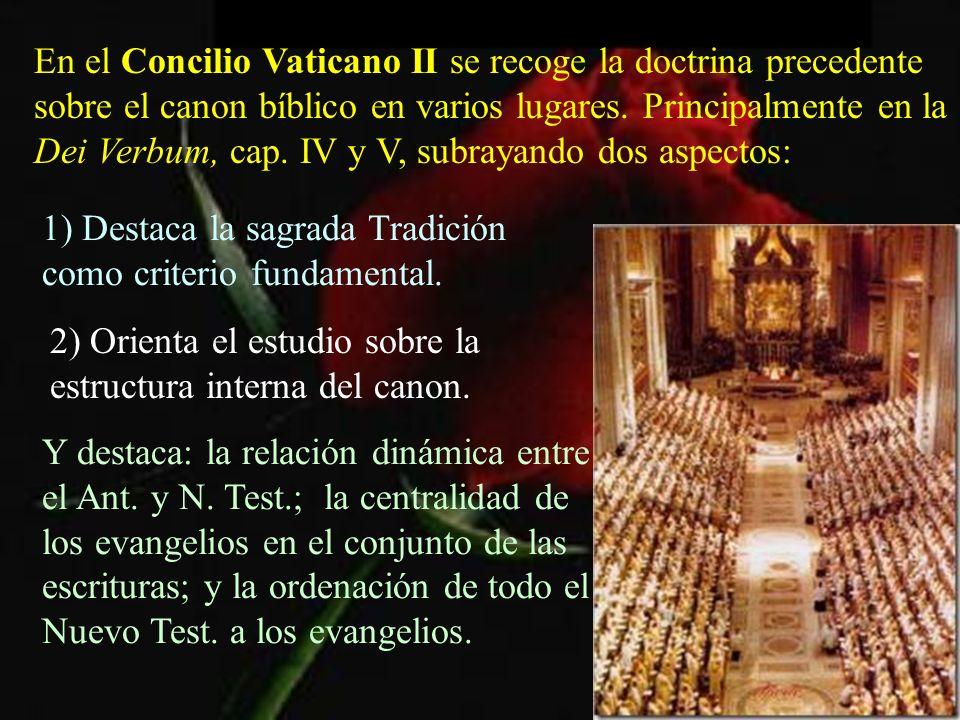 En el Concilio Vaticano II se recoge la doctrina precedente sobre el canon bíblico en varios lugares. Principalmente en la Dei Verbum, cap. IV y V, su