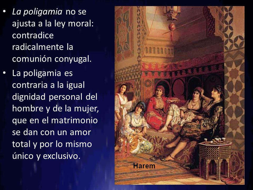 La poligamia no se ajusta a la ley moral: contradice radicalmente la comunión conyugal. La poligamia es contraria a la igual dignidad personal del hom