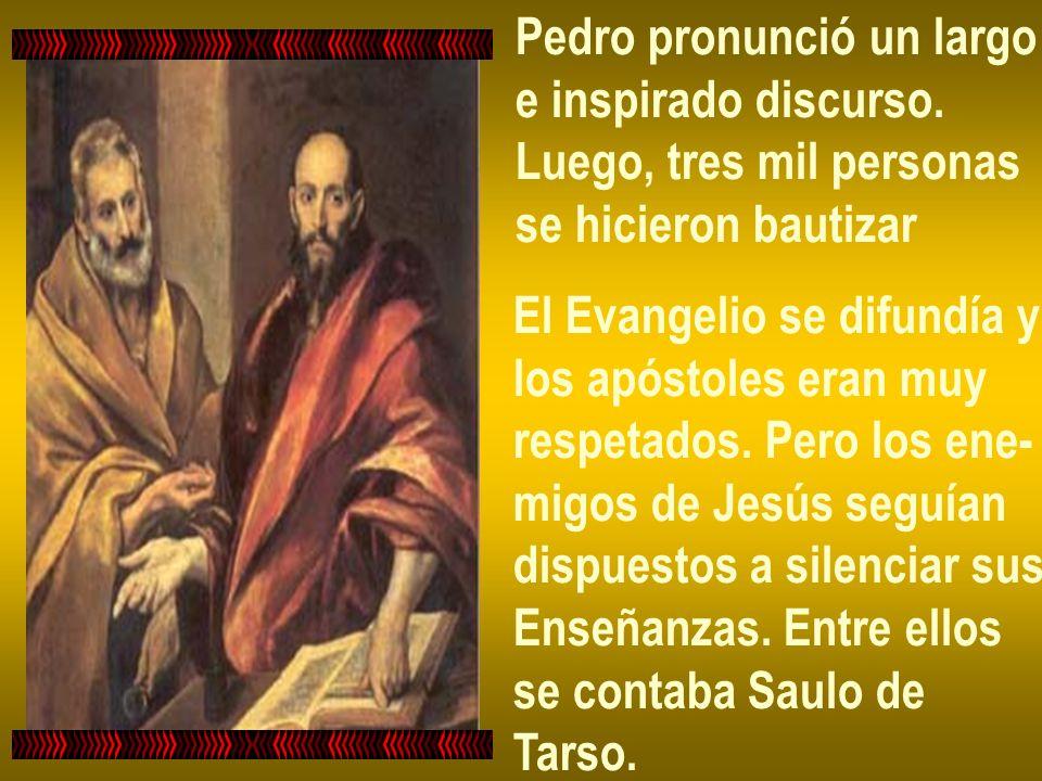 Pedro pronunció un largo e inspirado discurso. Luego, tres mil personas se hicieron bautizar El Evangelio se difundía y los apóstoles eran muy respeta