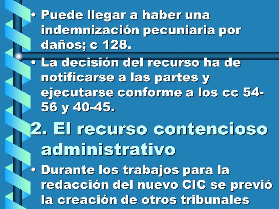 Puede llegar a haber una indemnización pecuniaria por daños; c 128.Puede llegar a haber una indemnización pecuniaria por daños; c 128. La decisión del