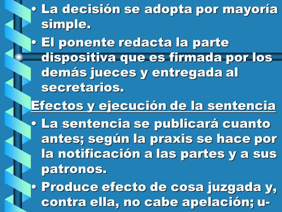 La decisión se adopta por mayoría simple.La decisión se adopta por mayoría simple. El ponente redacta la parte dispositiva que es firmada por los demá