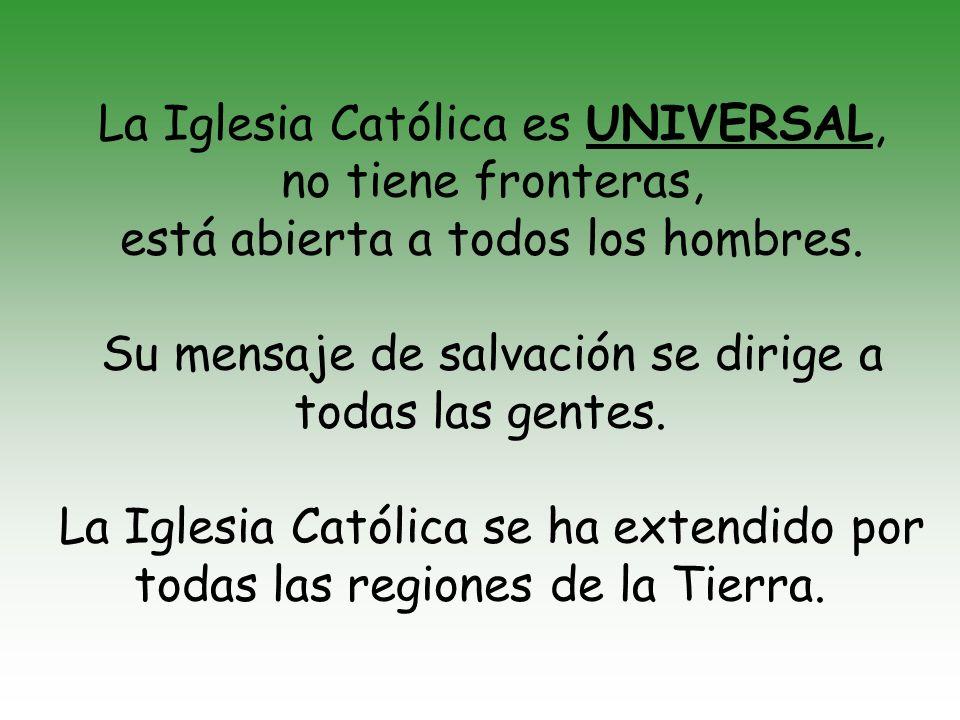 El catolicismo es practicado por gente de todas las razas y de todas las nacionalidades.