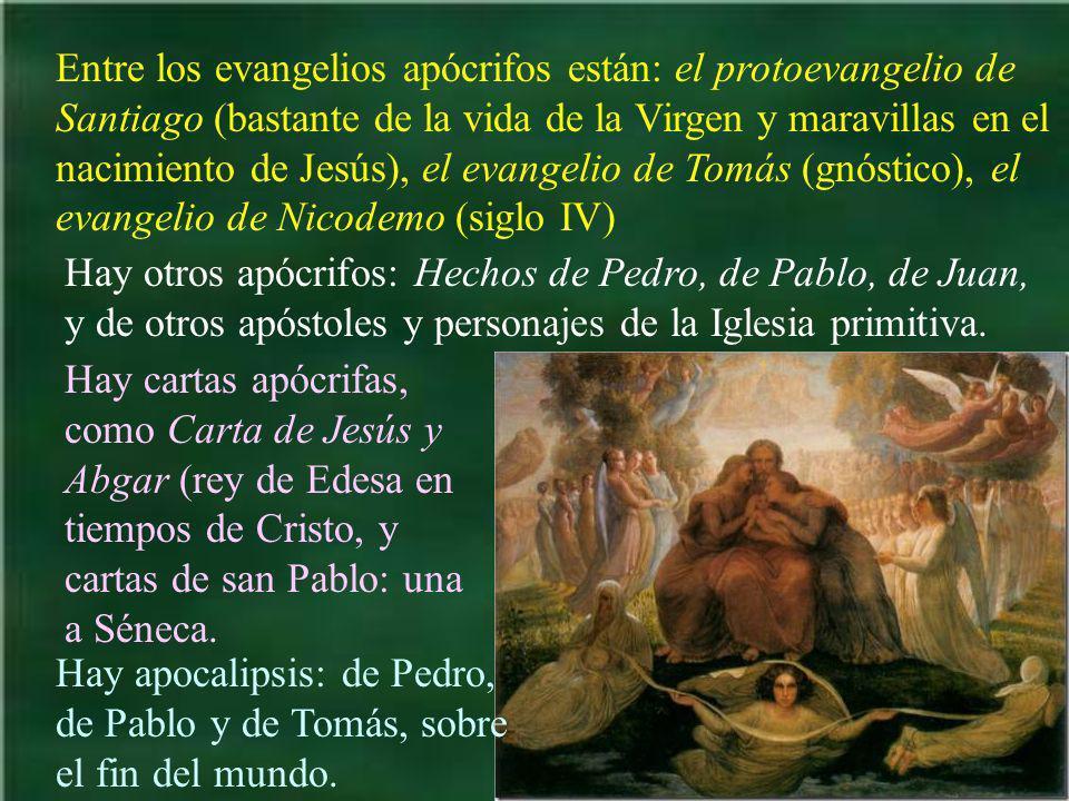 Entre los evangelios apócrifos están: el protoevangelio de Santiago (bastante de la vida de la Virgen y maravillas en el nacimiento de Jesús), el evan