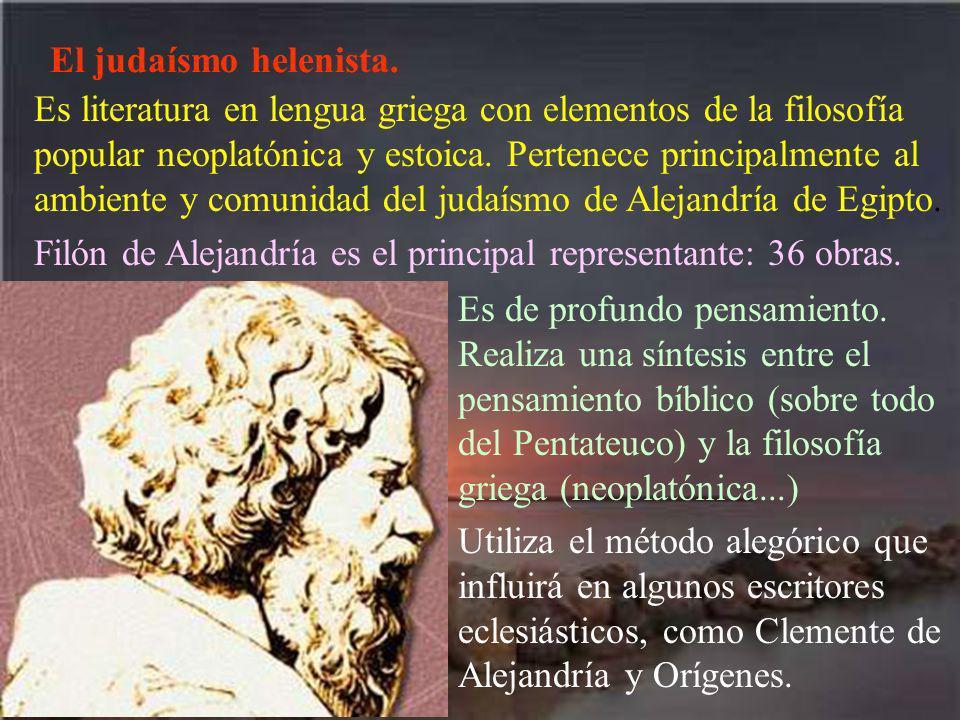 El judaísmo helenista. Es literatura en lengua griega con elementos de la filosofía popular neoplatónica y estoica. Pertenece principalmente al ambien