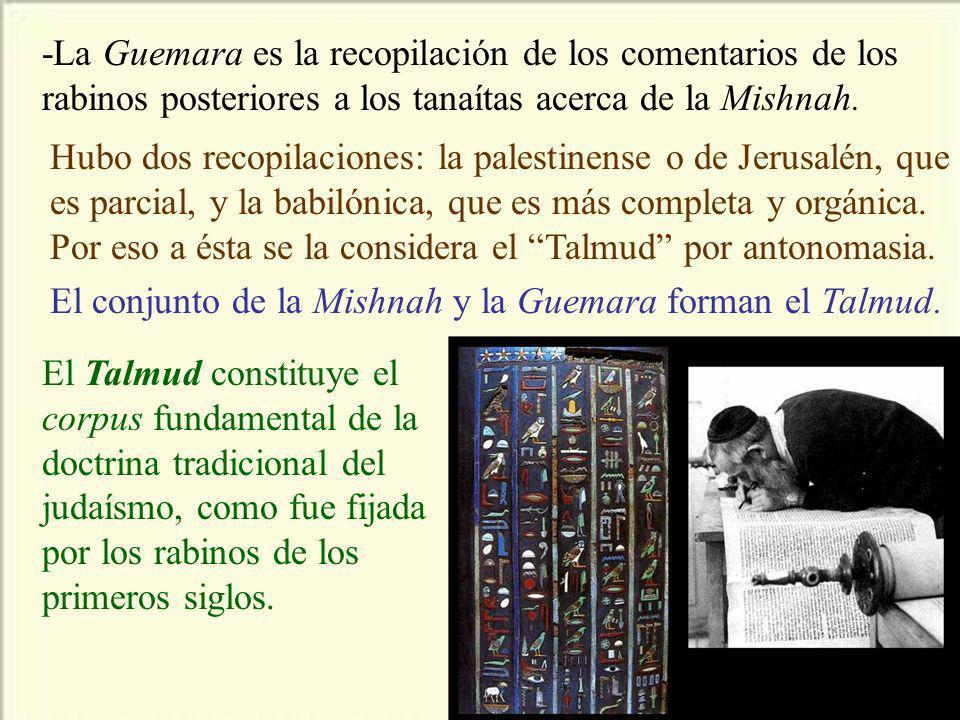 -La Guemara es la recopilación de los comentarios de los rabinos posteriores a los tanaítas acerca de la Mishnah. Hubo dos recopilaciones: la palestin