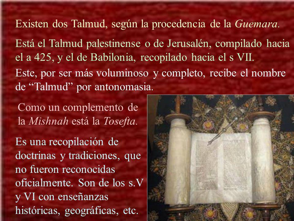 Existen dos Talmud, según la procedencia de la Guemara. Está el Talmud palestinense o de Jerusalén, compilado hacia el a 425, y el de Babilonia, recop