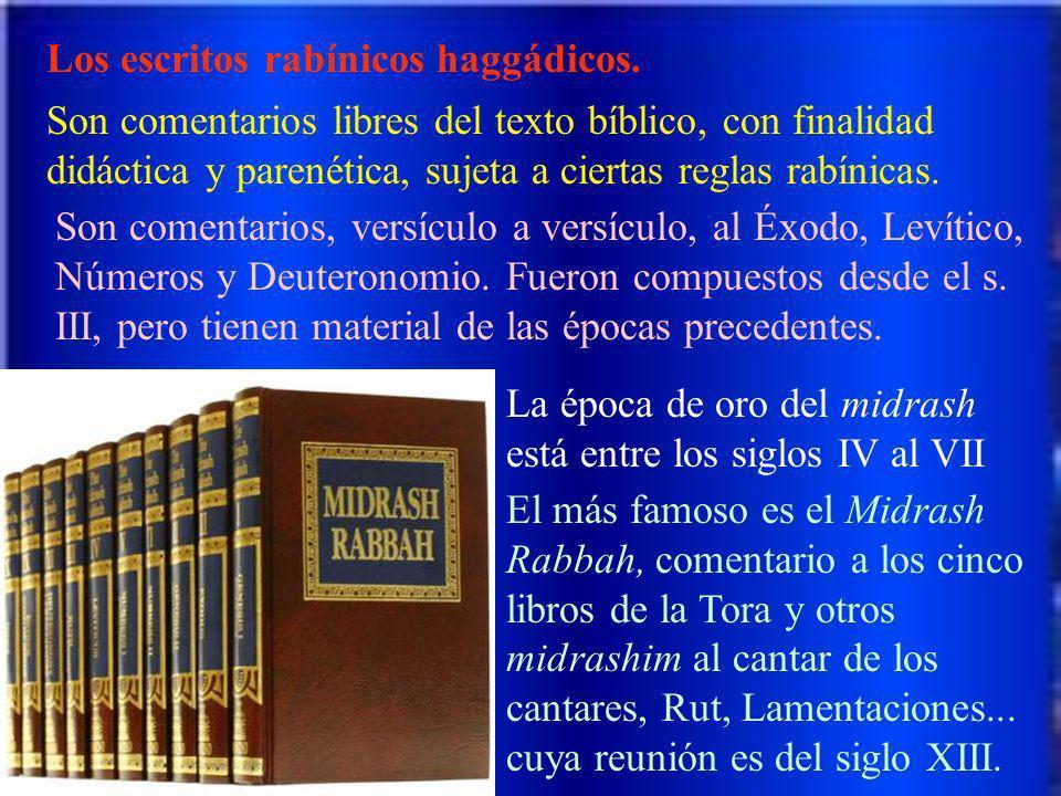Los escritos rabínicos haggádicos. Son comentarios libres del texto bíblico, con finalidad didáctica y parenética, sujeta a ciertas reglas rabínicas.