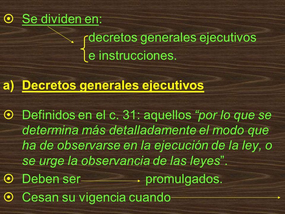 Se dividen en: decretos generales ejecutivos e instrucciones. Decretos generales ejecutivos Definidos en el c. 31: aquellos por lo que se determina má