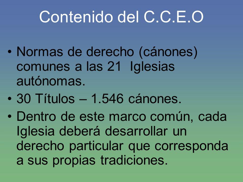 Contenido del C.C.E.O Normas de derecho (cánones) comunes a las 21 Iglesias autónomas. 30 Títulos – 1.546 cánones. Dentro de este marco común, cada Ig