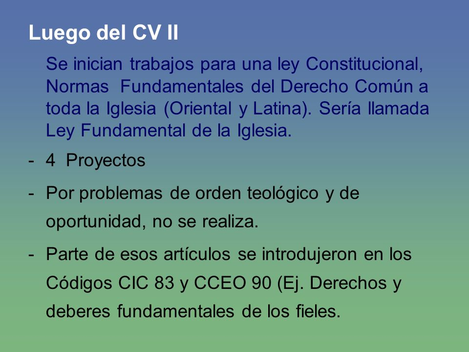 Luego del CV II Se inician trabajos para una ley Constitucional, Normas Fundamentales del Derecho Común a toda la Iglesia (Oriental y Latina). Sería l