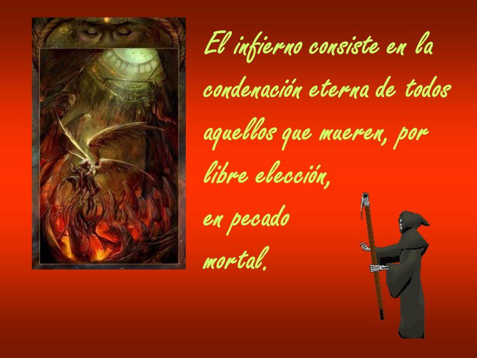 La pena principal del infierno consiste en la separación eterna de Dios.