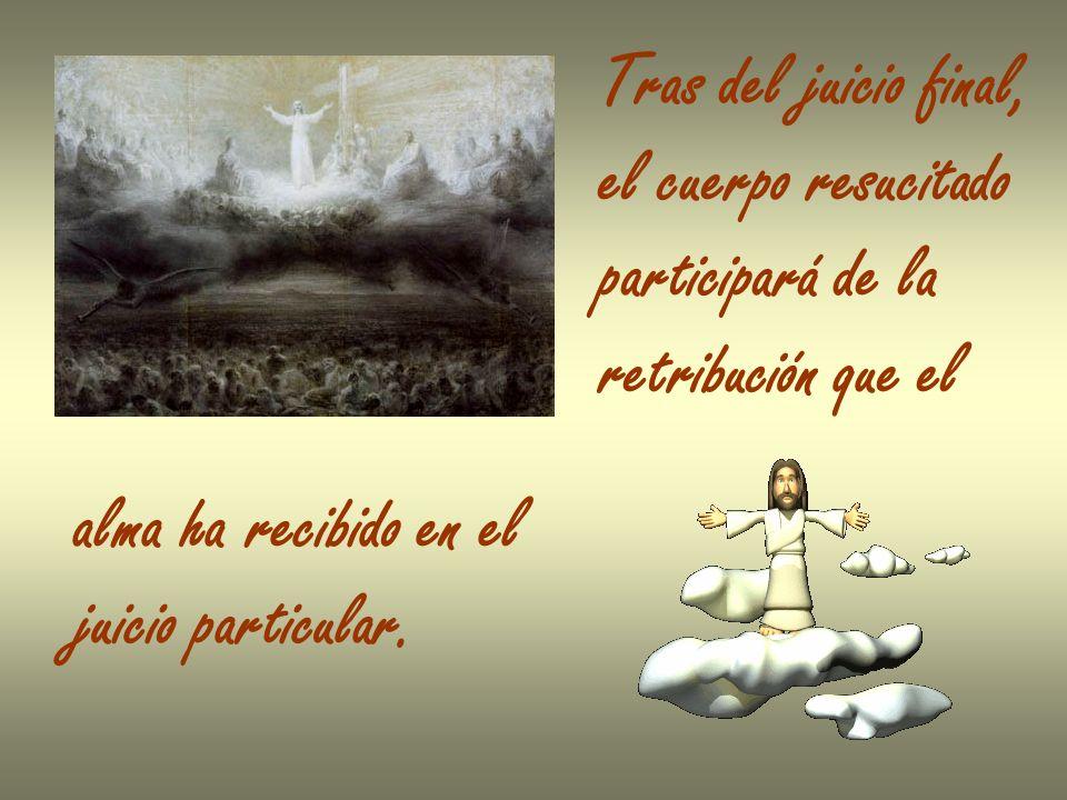 El juicio final sucederá al fin del mundo, del que sólo Dios conoce el día y la hora.