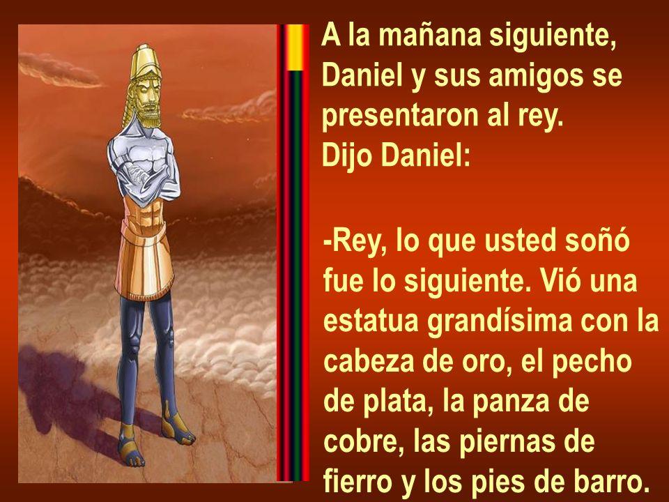 A la mañana siguiente, Daniel y sus amigos se presentaron al rey.